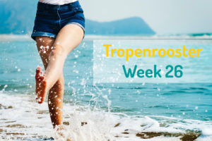 Tropenrooster week 26
